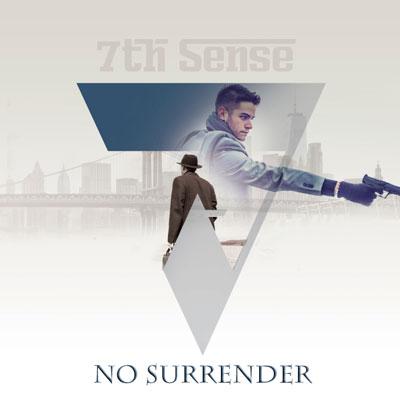7th Sense - No Surrender