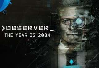 تریلر بازی Observer - The Year is 2084 برای کنسول PS4