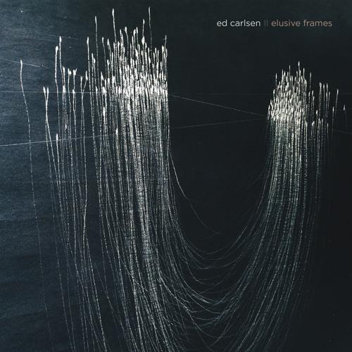 دانلود آلبوم موسیقی بی کلام Ed Carlsen به نام Elusive Frames