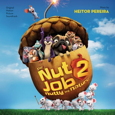 دانلود موسیقی متن انیمیشن The Nut Job 2: Nutty by Nature