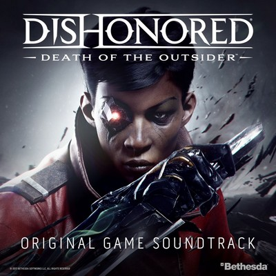 دانلود موسیقی متن بازی Dishonored: Death Of The Outsider