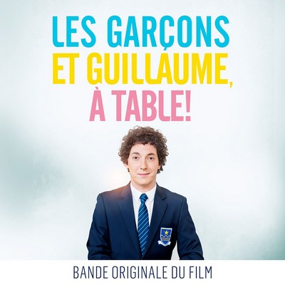 Les garcons et guillaume a table soundtrack by marie - Film guillaume et les garcons a table ...