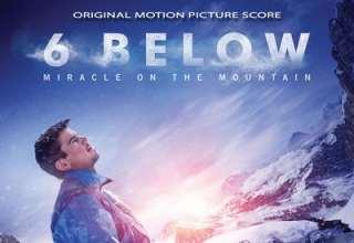 دانلود موسیقی متن فیلم 6Below: Miracle on The Mountain