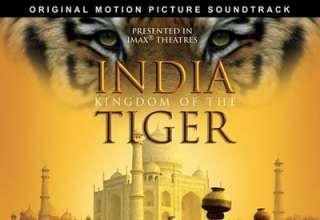 دانلود موسیقی متن فیلم India: Kingdom of The Tiger