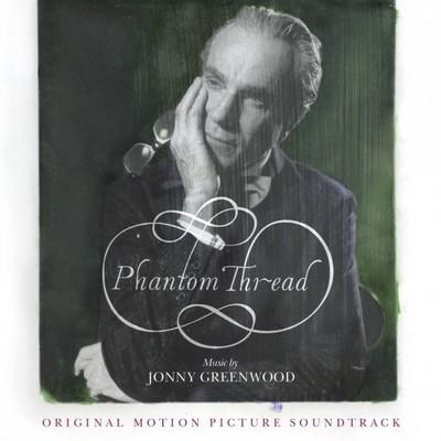 دانلود موسیقی متن فیلم Phantom Thread – توسط Jonny Greenwood