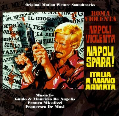دانلود موسیقی متن فیلم Roma Violenta / Napoli Spara! / Napoli Violenta / Italia a Mano Armata