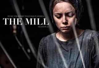 دانلود موسیقی متن سریال The Mill