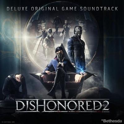 دانلود موسیقی متن بازی Dishonored 2 – توسط Daniel Licht