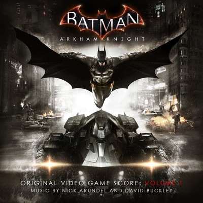 دانلود موسیقی متن بازی Batman Arkham Knight Volume 1 – توسط David Buckley-Nick Arundel