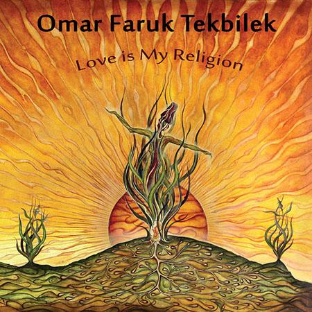 دانلود آلبوم موسیقی Love Is My Religion توسط Omer Faruk Tekbilek