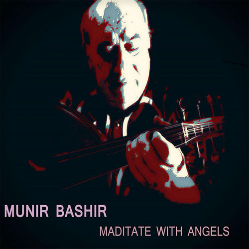 دانلود آلبوم موسیقی Munir Bashir Meditate with Angels توسط Munir Bashir