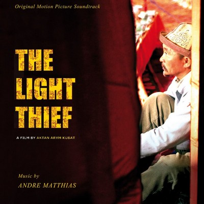 The Light Thief Soundtrack By Andre Matthias