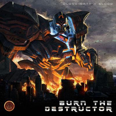 دانلود آلبوم موسیقی Burn the Destructor توسط Glory Oath + Blood