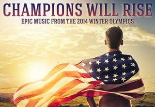 دانلود آلبوم موسیقی Champions Will Rise - Epic Music From The 2014 Winter Olympics توسط Audiomachine