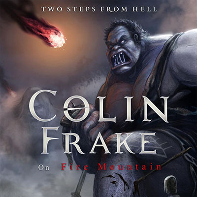 دانلود آلبوم موسیقی Colin Frake On Fire Mountain  توسط Two Steps From Hell