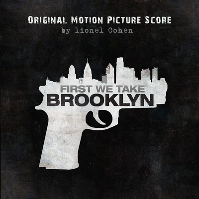 دانلود موسیقی متن فیلم First We Take Brooklyn