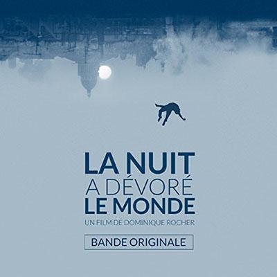 دانلود موسیقی متن فیلم La nuit a devore le monde