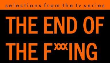 دانلود موسیقی متن منتخب سریال The End of the F***ing World