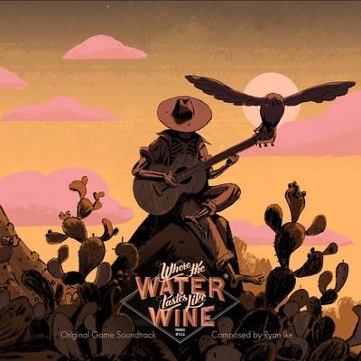 دانلود موسیقی متن بازی Where the Water Tastes Like Wine