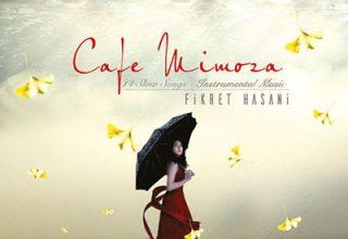 دانلود آلبوم موسیقی Cafe Mimoza / Yağmuru Beklerken توسط Fikret Hasani