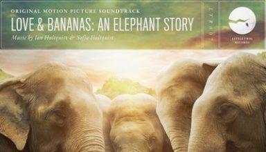 دانلود موسیقی متن فیلم Love & Bananas: An Elephant Story