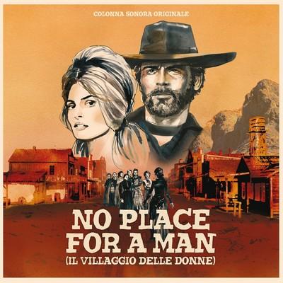 دانلود موسیقی متن فیلم No Place for a Man - Il Villaggio Delle Donne