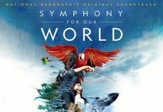 دانلود موسیقی متن سریال Symphony for Our World