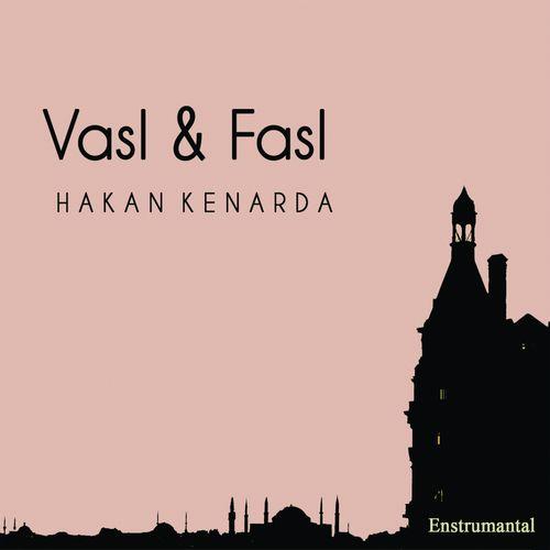 دانلود آلبوم موسیقی Vasl & Fasl توسط Hakan Kenarda