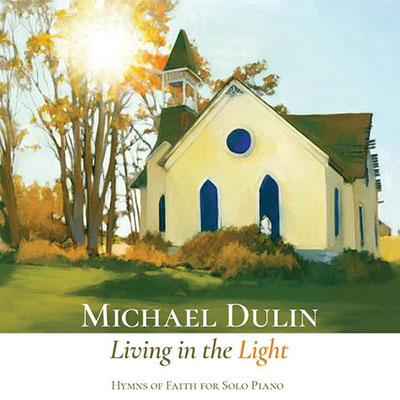 دانلود آلبوم موسیقی Living in the Light توسط Michael Dulin