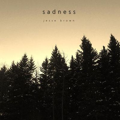 دانلود آلبوم موسیقی Sadness توسط Jesse Brown