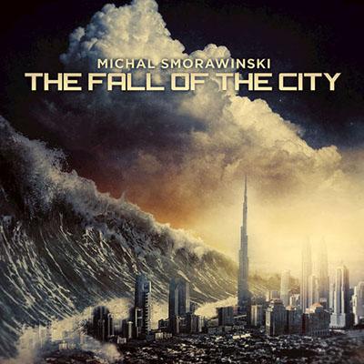 دانلود آلبوم موسیقی The Fall of the City توسط Michal Smorawinski