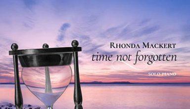 ,دانلود آلبوم موسیقی Time Not Forgotten, توسط Rhonda Mackert,