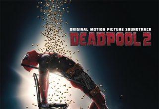 دانلود موسیقی متن فیلم Deadpool 2