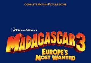 دانلود موسیقی متن فیلم Madagascar 3: Europes Most Wanted