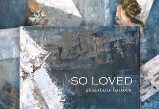 دانلود آلبوم موسیقی So Loved توسط Stanton Lanier