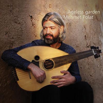 دانلود آلبوم موسیقی Ageless Garden توسط Mehmet Polat