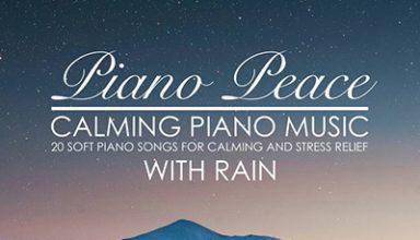 دانلود آلبوم موسیقی Calming Piano Music with Rain توسط Piano Peace