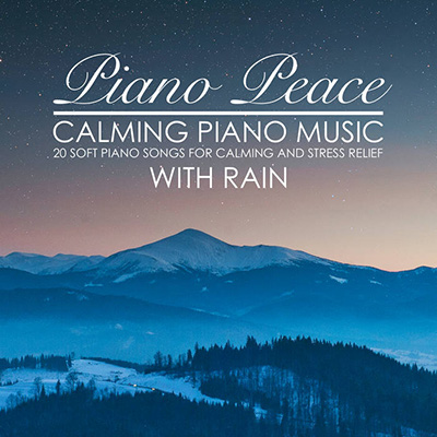 Piano Peace - Calming Piano Music with Rain 2018
