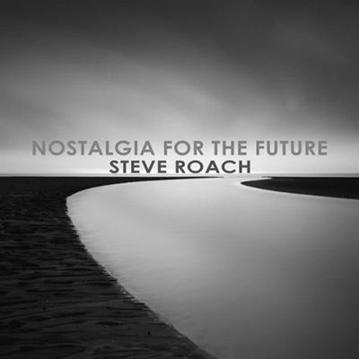 دانلود آلبوم موسیقی Nostalgia for the Future توسط Steve Roach