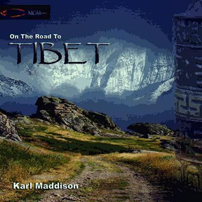 دانلود آلبوم موسیقی On The Road To Tibet توسط Karl Maddison