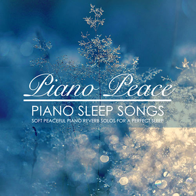 Piano Peace - Piano Sleep Songs 2018