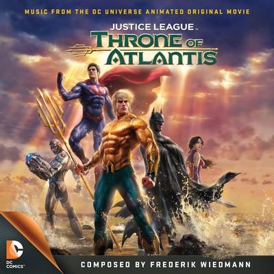 دانلود موسیقی متن فیلم Justice League Throne Of Atlantis – توسط Frederik Wiedmann