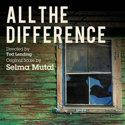 دانلود موسیقی متن فیلم All the Difference