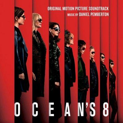 دانلود موسیقی متن فیلم Ocean's 8