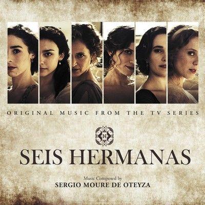 دانلود موسیقی متن سریال Seis Hermanas