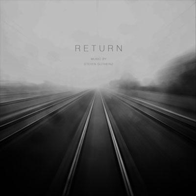 دانلود آلبوم موسیقی Return توسط Steven Gutheinz