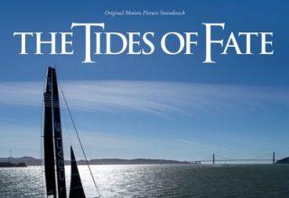 دانلود موسیقی متن فیلم The Tides of Fate