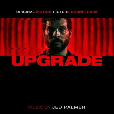 دانلود موسیقی متن فیلم Upgrade