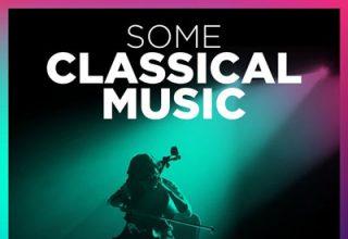 دانلود آلبوم موسیقی Some Classical Music