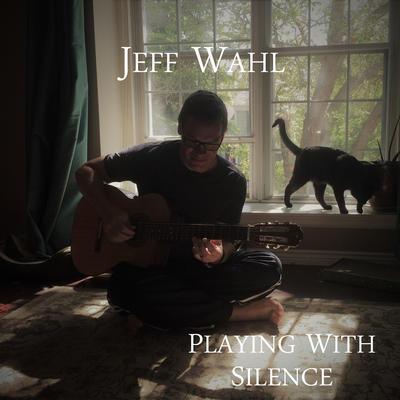 دانلود آلبوم موسیقی Playing with Silence توسط Jeff Wahl
